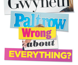 Is Gwyneth Paltrow Wrong About Everything by Timothy Caulfield book cover