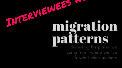 Interviewees Needed for Migration Patterns Podcast